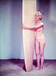 Sandra Dee  Gidget~ first time I was interested in surfing was after seeing one of her movies when I was little.  Movies make it look super easy :)