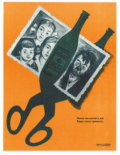 """A 1977 design from """"Alcohol: Soviet Anti-Alcohol Posters"""" reads, """"Much evil and wrongdoing to the family."""" The text on the bottle says vodka. # creative poster design Prohibition, Soviet style: Propaganda posters from the Creative Poster Design, Ads Creative, Creative Posters, Creative Advertising, Creative Review, Design Posters, Social Awareness Posters, Alcohol Awareness, Campaign Posters"""
