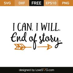 Free SVG cut file I can i will end of story beauty quotes