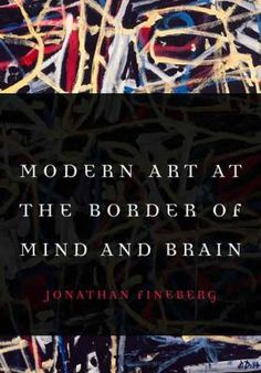 Modern Art at the Border of Mind and Brain, Reviewed November 2015