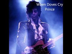 Prince ~ When Does Cry (Prince has had all of his music videos removed from YouTube.  You can, however, still view them if you do a Google search for it, but I'm not posting links that may cause a virus on here)