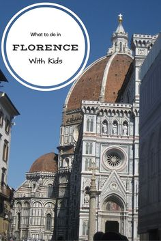 All you need to know to plan the perfect family vacation in Florence. What to do in Florence with children, Florence family friendly museums and attractions, what to see in Florence with children and ideas on where to stay and how to get around.