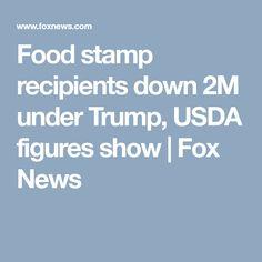 Food stamp recipients down 2M under Trump, USDA figures show   Fox News