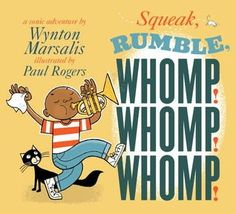 Squeak, Rumble, Whomp! Whomp! Whomp! by Wynton Marsalis and Paul Rogers - Any book about jazz and recommended by Waking Brain Cells goes on my to read list.