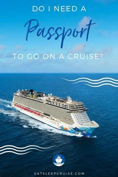 Do I Need a Passport to Go on a Cruise? We explain when you need a passport to go on a cruise and weigh in on why it is always recommended to cruise with one. #cruise #cruisetips #cruiseplanning #travel #eatsleepcruise Best Cruise, Cruise Port, Cruise Vacation, Vacations, Cruise Excursions, Cruise Destinations, Packing List For Cruise, Cruise Tips, Navigator Of The Seas