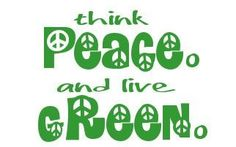 ☮ American Hippie Quotes ~ Think Peace & Live Green