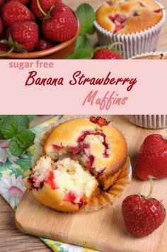Sugar Free Banana Strawberry Muffins. The sweetness of bananas combined with fresh strawberries makes a heavenly combination.