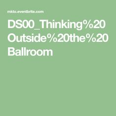 DS00_Thinking%20Outside%20the%20Ballroom