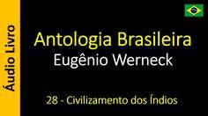 Eugênio Werneck - Antologia Brasileira - 28 - Civilizamento dos Índios