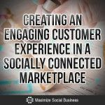 Creating-an-Engaging-Customer-Experience-in-a-Socially-Connected-Marketplace-V1.min