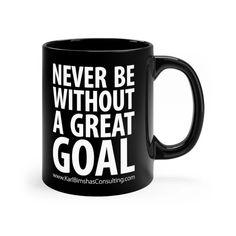 Never Be Without a Great Goal - Mug Round Corner, Goals, Mugs, Tumblers, Mug, Cups