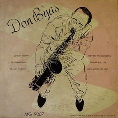 Don Byas 10 inch LP, released on Savoy records, Design: Burt Goldblatt. Cd Album Covers, Cd Cover, Cover Art, David Stone, Classic Jazz, Jazz Poster, Jazz Art, Music Illustration, Album Cover Design
