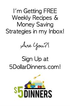 Get Free Weekly Emails from 5DollarDinners.com to help you stretch your grocery budget and enjoy budget friendly (and kid approved) recipes!