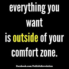 Keep on growing your comfort zone