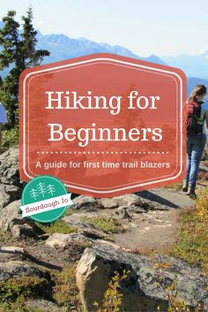Hiking for beginners. A guide for the first time trail blazer. This is a great how to guide for people that want to get outside but aren't sure how.