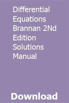 Differential Equations Brannan 2Nd Edition Solutions Manual pdf download online full