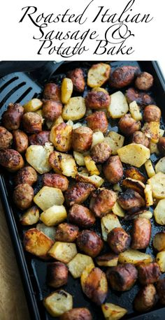 Roasted Italian Sausage & Potato Bake | Carrie's Experimental Kitchen #sausage