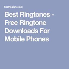 Best Ringtones - Free Ringtone Downloads For Mobile Phones