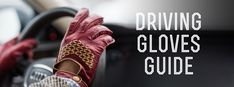 Driving Gloves Guide