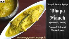 """Bhapa Maach (steamed Fish) Indian style Salmon Recipe or Steamed Fish in Mustard Sauce is very famous and popular recipe in Bengali cuisine. """"Bhapa"""" means st. Fried Fish Recipes, Spicy Recipes, Curry Recipes, Salmon Recipes, Indian Food Recipes, Ethnic Recipes, Spicy Salmon, Kitchens"""