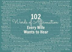 """FREE printable: 102 Words of Affirmation Every Wife Wants to Hear. """"Let's drown out those voices with the applause of affirmation – words of beauty, truth, and love that every wife wants to hear, but also needs to hear often."""" ~ Matthew L Jacobson"""