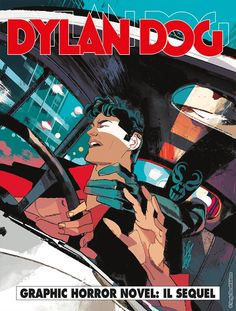"""""""Dylan Dog: Graphic horror novel: il sequel"""" by D. Cajelli, F. Ripoli"""