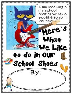 Class Book Idea from:  Pete the Cat- Rocking in my School Shoes Unit!
