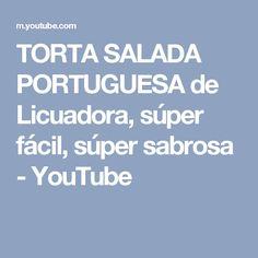 TORTA SALADA PORTUGUESA de Licuadora, súper fácil, súper sabrosa - YouTube