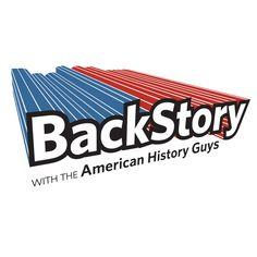 BackStory (with the American History Guys). One of my favorites.