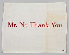 """Louise Bourgeois, Mr. No Thank You II (lithography on fabric. According to the artist's assistant, Jerry Gorovoy, """"Mr. No Thank You"""" is a reference to her son, Alain Bourgeois), 2004"""