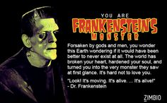 I'm Frankenstein's Monster! Which Universal Movie Monster are you?