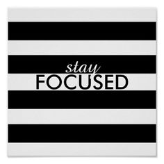 black and white stripes poster stay focused text #posters #zazzle