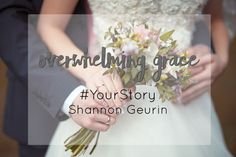 Quotes About Love  Overwhelming Grace  Shannon Geurin