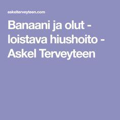 Banaani ja olut - loistava hiushoito - Askel Terveyteen
