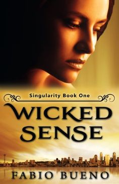 Wicked Sense (Singularity - The Modern Witches Book 1) - Kindle edition by Fabio Bueno. Literature & Fiction Kindle eBooks @ Amazon.com.