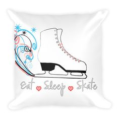 Eat.Sleep.Skate- Figure Skating Pillow