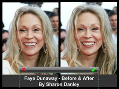 Faye Dunaway.............................. By:  Sharon Danley.......................... Ms. Dunaway's brows bring back a better architecture to her face with a slight adjustment in the brows by removing the roundness.