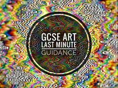 ART. GCSE ART. Last Minute support documents for students