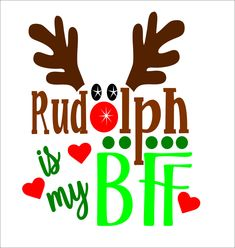 Rudolph is my bff SVG File PDF / dxf / jpg / png / eps /Studio 3 Reindeer  SVG File for Cameo electronic cutters Sign Shirt Decal by TheLazyIdesigns on Etsy