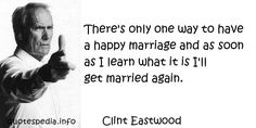 http://www.quotespedia.info/quotes-about-marriage-there-only-one-way-to-have-happy-marriage-and-a-5772.html