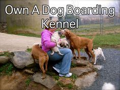 own a dog boarding kennel