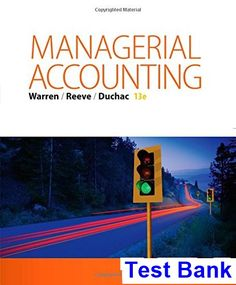 managerial-accounting-13th-edition-warren-test-bank