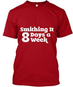 Smith Shirt - Smithing it 8 days a week 8 Days, Mens Tops, T Shirt, Fashion, Supreme T Shirt, Moda, Tee Shirt, Fashion Styles, Fashion Illustrations