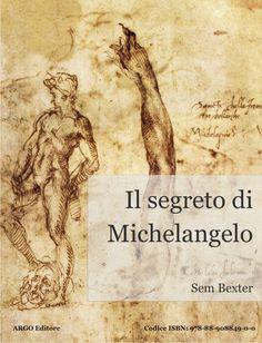 ll segreto di Michelangelo, romanzo di Sem Bexter: dov'è nascosto il David perduto di Buonarroti
