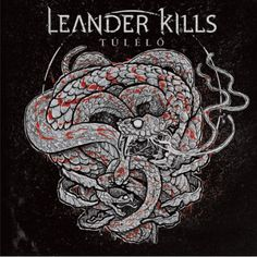 Leander Rising, Leander Kills, Album Covers, Rock, Metal, Music, Art, Bands, Singers