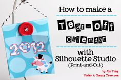 Under A Cherry Tree: How to make a Tear-Off Calendar with Silhouette Studio