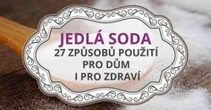 Zázrak-jménem-jedlá-soda-27-způsobů-použití-pro-dům-i-pro-zdraví Nordic Interior, We Can Do It, Home Hacks, Organic Beauty, Clean House, Interior Design Living Room, Good To Know, Cleaning Hacks, Helpful Hints