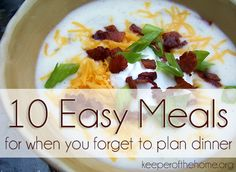 10 Easy Meals for when You Forget to Plan - Keeper of the Home