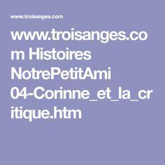 www.troisanges.com Histoires NotrePetitAmi 04-Corinne_et_la_critique.htm