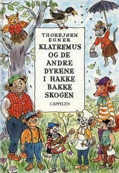 Klatremus og de andre dyr i Hakkebakkeskoven af og Thorbjørn Egner Little Land, My Little Pony, Children's Literature, Old Toys, Love Book, Book Worms, Childhood Memories, Childrens Books, My Books